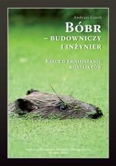 Okładka książki Bóbr - budowniczy i inżynier Andrzej Czech