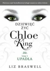 Okładka książki Dziewięć żyć Chloe King. Upadła Liz Braswell
