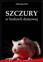 Okładka książki Szczury w hodowli domowej Katarzyna Kant