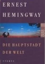 Okładka książki Die Hauptstadt der Welt Ernest Hemingway