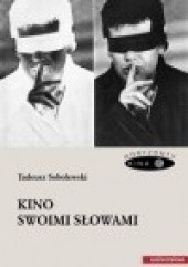 Okładka książki Kino swoimi słowami Tadeusz Sobolewski