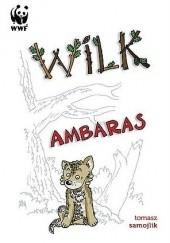 Okładka książki Wilk Ambaras Tomasz Samojlik