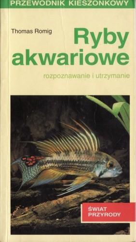 Okładka książki Ryby akwariowe. Rozpoznawanie i utrzymanie Thomas Romig