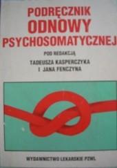 Okładka książki Podręcznik odnowy psychosomatycznej Tadeusz Kasperczyk,Jan Fenczyn