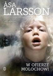 Okładka książki W ofierze Molochowi Åsa Larsson