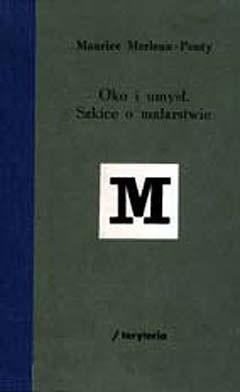Okładka książki Oko i umysł: szkice o malarstwie Maurice Merleau Ponty