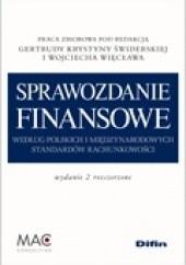 Okładka książki Sprawozdanie finansowe według polskich i międzynarodowych standardów rachunkowości Gertruda Krystyna Świderska