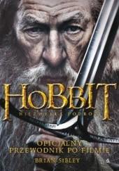 Okładka książki Hobbit: Niezwykła Podróż. Oficjalny Przewodnik Po Filmie Brian Sibley