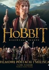 Okładka książki Hobbit: Niezwykła podróż. Filmowe postacie i miejsca Jane Johnson