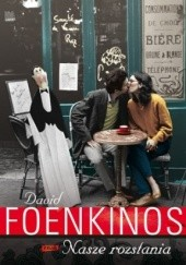 Okładka książki Nasze rozstania David Foenkinos
