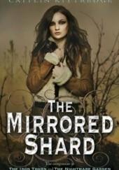 Okładka książki The Mirrored Shard Caitlin Kittredge