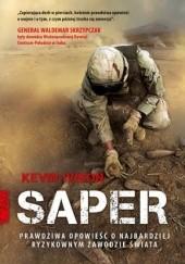 Okładka książki Saper. Prawdziwa opowieść o najbardziej ryzykownym zawodzie świata Kevin Ivison