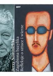 Okładka książki Zagubiona bazylika. Refleksje o sztuce i wierze Krystyna Czerni,Jerzy Nowosielski