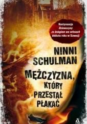 Okładka książki Mężczyzna, który przestał płakać Ninni Schulman