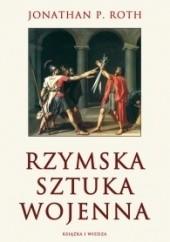Okładka książki Rzymska Sztuka Wojenna Jonathan P. Roth