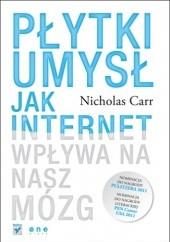 Okładka książki Płytki umysł. Jak internet wpływa na nasz mózg Nicholas Carr
