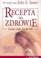 Okładka książki Recepta na zdrowie John E. Sarno