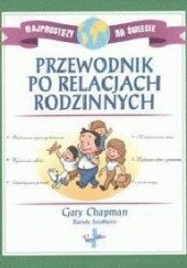 Okładka książki Przewodnik po relacjach rodzinnych Gary Chapman