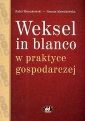 Okładka książki Weksel in blanco w praktyce gospodarczej Rafał Mroczkowski,Renata Mroczkowska