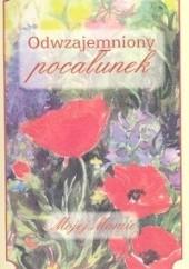 Okładka książki Odwzajemniony pocałunek Anna Szymańska,Agnieszka Ćwieląg