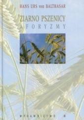 Okładka książki ziarno pszenicy. Aforyzmy Hans Urs von Balthasar
