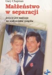 Okładka książki Małżeństwo w separacji Gary Chapman