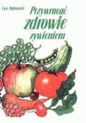 Okładka książki Przywracać zdrowie żywieniem Ewa Dąbrowska