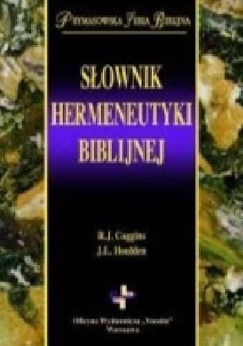 Okładka książki Słownik hermeneutyki biblijnej R. J. Coggins,J. L. Houlden