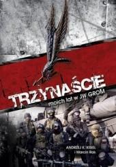 Okładka książki Trzynaście moich lat w JW GROM Marcin Rak,Andrzej K. Kisiel