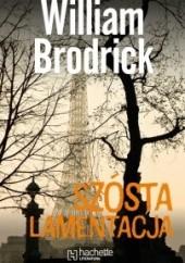 Okładka książki Szósta lamentacja William Brodrick
