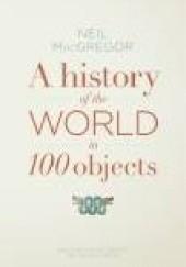 Okładka książki A History of the World in 100 Objects Neil Macgregor