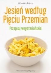 Okładka książki Jesień według Pięciu Przemian. Przepisy wegetariańskie Monika Biblis