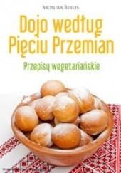 Okładka książki Dojo według Pięciu Przemian. Przepisy wegetariańskie Monika Biblis