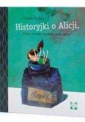 Okładka książki Historyjki o Alicji, która zawsze wpadała w kłopoty Gianni Rodari,Paweł Pawlak