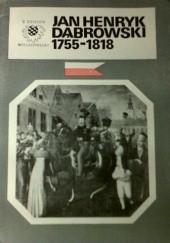 Okładka książki Jan Henryk Dąbrowski 1755 - 1818