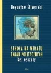 Okładka książki Szkoła na wirażu zmian politycznych Bogusław Śliwerski