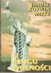 Okładka książki U progu wolności Janusz Korwin-Mikke