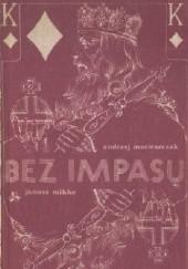 Okładka książki Bez impasu: Elementy logiki i psychologii w brydżu Janusz Korwin-Mikke,Andrzej Macieszczak