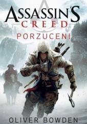 Okładka książki Assassins Creed: Porzuceni Oliver Bowden