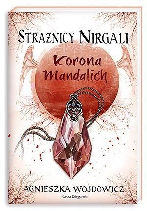 Okładka książki Korona Mandalich Agnieszka Wojdowicz