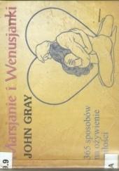 Okładka książki Marsjanki i Wenusjanki - 365 sposobów na ożywienie miłości John Gray