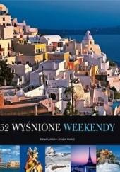 Okładka książki 52 wyśnione weekendy Elena Luraghi,Cinzia Rando