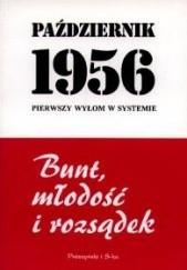 Okładka książki Październik 1956. Pierwszy wyłom w systemie praca zbiorowa
