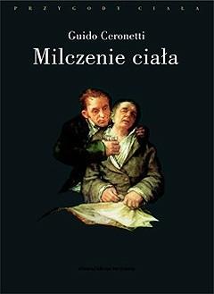 Okładka książki Milczenie ciała. Materiały do studiów medycznych Guido Ceronetti