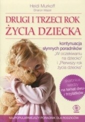Okładka książki Drugi i trzeci rok życia dziecka Heidi E. Murkoff,Sharon Mazel