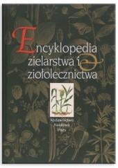 Okładka książki Encyklopedia zielarstwa i ziołolecznictwa Halina Strzelecka,Józef Kowalski