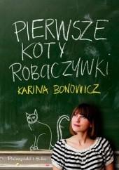 Okładka książki Pierwsze koty robaczywki Karina Bonowicz