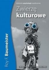 Okładka książki Zwierzę Kulturowe Roy Baumeister