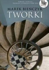 Okładka książki Tworki Marek Bieńczyk