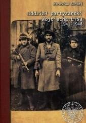 Okładka książki Oddział partyzancki Wojciecha Lisa 1941-1948 Mirosław Surdej